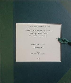 Corpus Inscriptionum Iranicarum: PART VI: Persian Inscriptions: Hanaway, William L.: