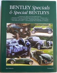 Bentley Specials and Special Bentleys Volume II: Roberts, Ray