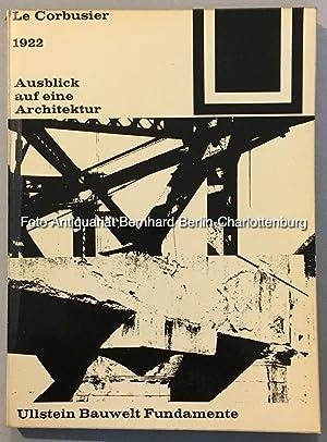 1922. Ausblick auf eine Architektur (Bauwelt-Fundamente; 2): Le Corbusier