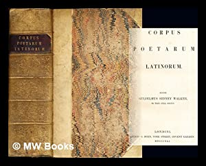 Corpus poetarum latinorum / edidit Gulielmus Sidney: Walker, William Sidney