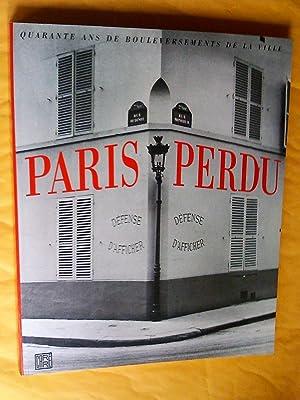 Paris perdu : Quarante ans de bouleversements: Eveno, Claude (sous
