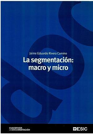 La segmentacion: macro y micro (Cuadernos de: Jaime Eduardo Rivera