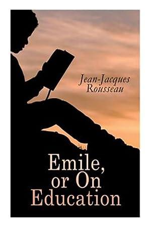 Image du vendeur pour Emile, or On Education mis en vente par GreatBookPrices