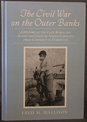 THE CIVIL WAR ON THE OUTER BANKS: Mallison, Fred M.