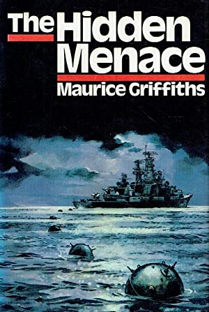 The Hidden Menace.: Griffiths, Maurice: