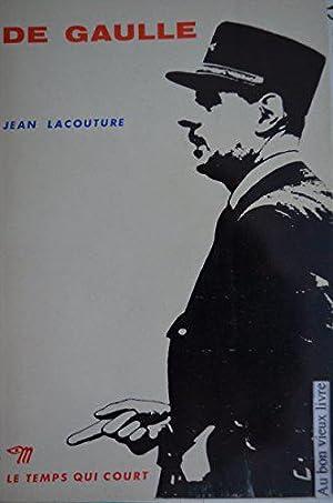 De Gaulle / Collection Le Temps Qui: Lacouture Jean