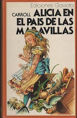 ALICIA EN EL PAIS DE LAS MARAVILLAS: Carroll, Lewis -
