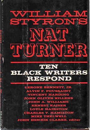 WILLIAM STYRON'S NAT TURNER Ten Black Writers: Clarke, John Henrik