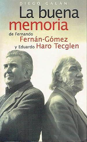 La buena memoria de Fernando Fernán-Gómez y: Diego Galán.