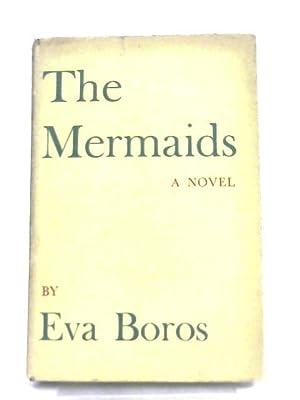 The Mermaids: Eva Boros