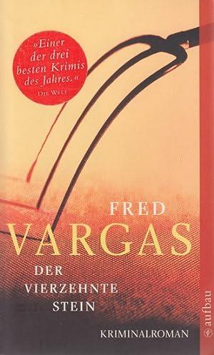 Der vierzehnte Stein : Kriminalroman.: Vargas, Fred: