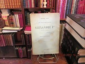 Un Tsar idéologue Alexandre Ier ( 1777-1825: RAIN Pierre