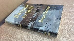 Bridge To God: Brian Hession