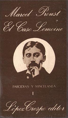 El caso Lemoine. Parodias y miscelánea I: Proust, Marcel