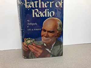 FATHER OF RADIO : The Autobiography of Lee de Forest ( signed )