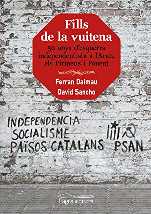Imagen del vendedor de FILLS DE LA VUITENA 50 anys d'esquerra independentista a l'Aran, els Pirineus i Ponent a la venta por Imosver
