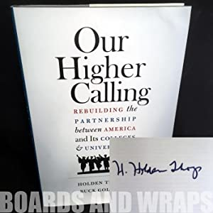 Our Higher Calling Rebuilding the Partnership between America and its Colleges and Universities