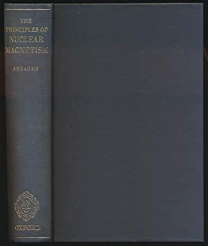 The principles of nuclear magnetism.: Abragam, Anatole: