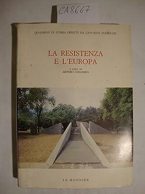 La Resistenza e l'Europa - Atti del: Valiani Leo -