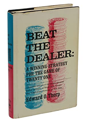 Beat the Dealer: A Winning Strategy for: Thorp, Edward O.