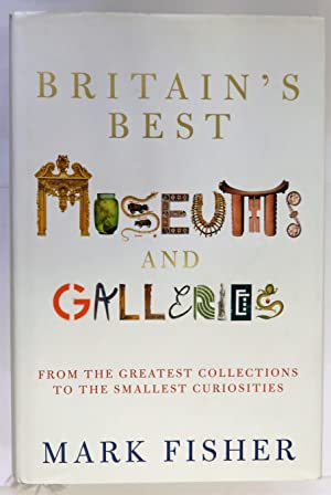 Mark Paperback by Fisher Britain/'s Best Museums and Galleries From the Grea..