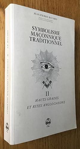 Symbolisme maçonnique traditionnel. II. Hauts grades et: Bayard (Jean-Pierre)