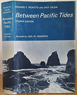 BETWEEN PACIFIC TIDES (FOURTH EDITION): Ricketts, Edward F.