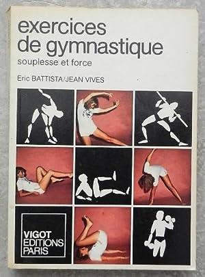 Exercices de gymnastique. Souplesse et force.: Jean-Christophe Notin