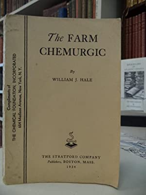 The Farm Chemurgic: Farmward the Star of Destiny Lights Our Way: Hale, William J.