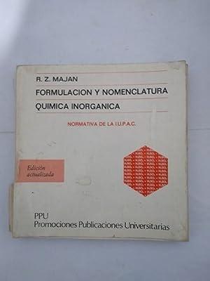 Formulacion y nomenclatura. Quimica inorganica: R. Z. Majan