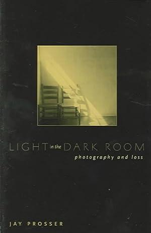 Light in the Dark Room : Photography: Prosser, Jay