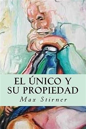 El único y su propiedad/ The Ego: Stirner, Max