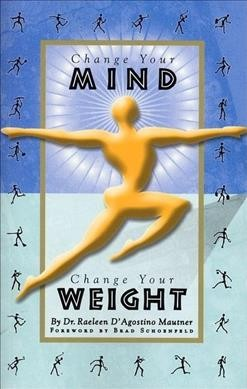 Change Your Mind, Change Your Weight: Schoenfeld, Brad (forward