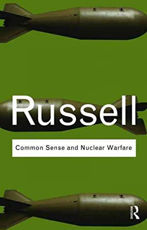 Common Sense And Nuclear Warfare: Russell, Bertrand