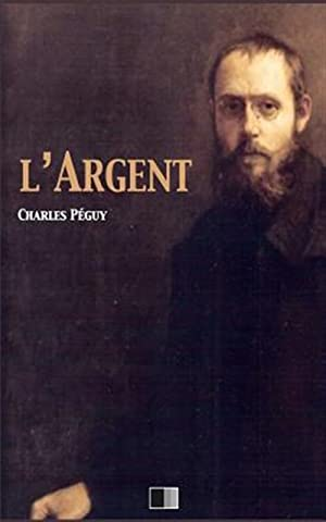 L'Argent -Language: French: Peguy, Charles