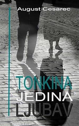 Tonkina Jedina Ljubav: Cesarec, August