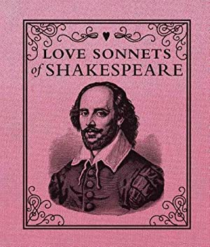 Love Sonnets of Shakespeare: Shakespeare, William