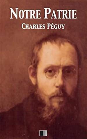 Notre Patrie -Language: French: Peguy, Charles