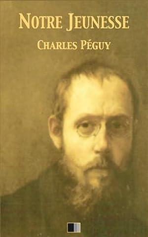 Notre Jeunesse -Language: French: Peguy, Charles