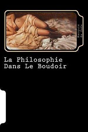 Image du vendeur pour La Philosophie Dans Le Boudoir (French Edition) mis en vente par GreatBookPrices