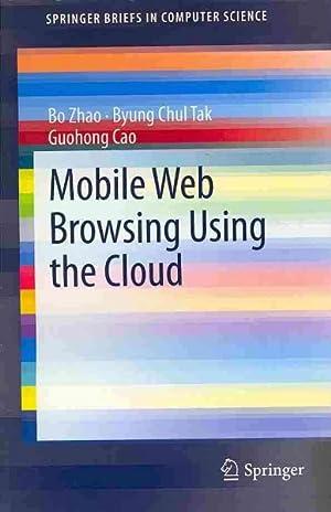 Mobile Web Browsing Using The Cloud: Zhao, Bo/ Tak,