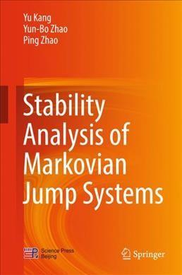 Stability Analysis Of Markovian Jump Systems 1st: Kang, Yu;zhao, Yun-Bo;zhao,
