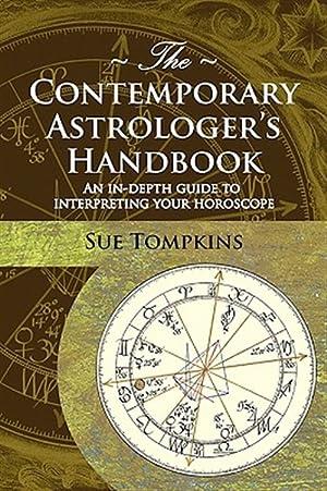 Contemporary Astrologer's Handbook : An In-depth Guide: Tompkins, Sue