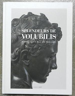 Splendeurs de Volubilis. Bronzes antiques du Maroc: Collectif