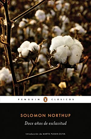 Doce años de esclavitud / Twelve Years: Northup, Solomon