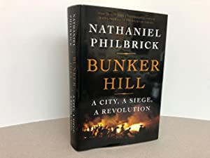 BUNKER HILL : A City, a Siege, a Revolution (The American Revolution Series)