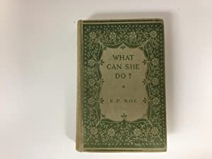 What Can She Do? With Illusrated Cover: E. P. Roe