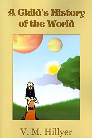 A Child's History of the World: Hillyer, V. M.