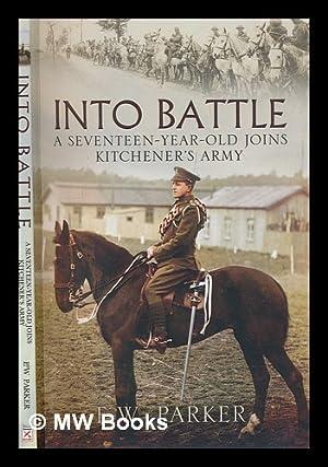 Into battle : 1914-1918 / Ernest Parker: Parker, E. W.