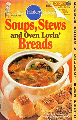Pillsbury Classic #109: Soups, Stews And Oven Lovin' Breads: Pillsbury Classic Cookbooks Series